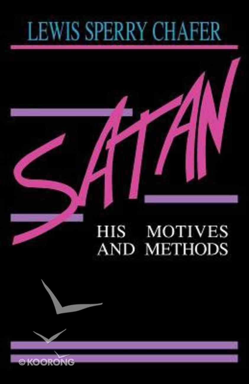 Satan: His Motives and Methods Paperback