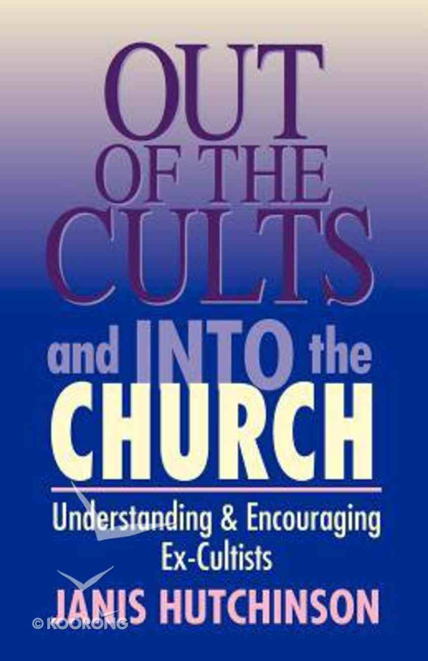 Out of the Cults and Into the Church Paperback