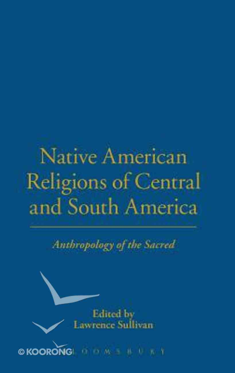 Native American Religions of Central and South America Paperback