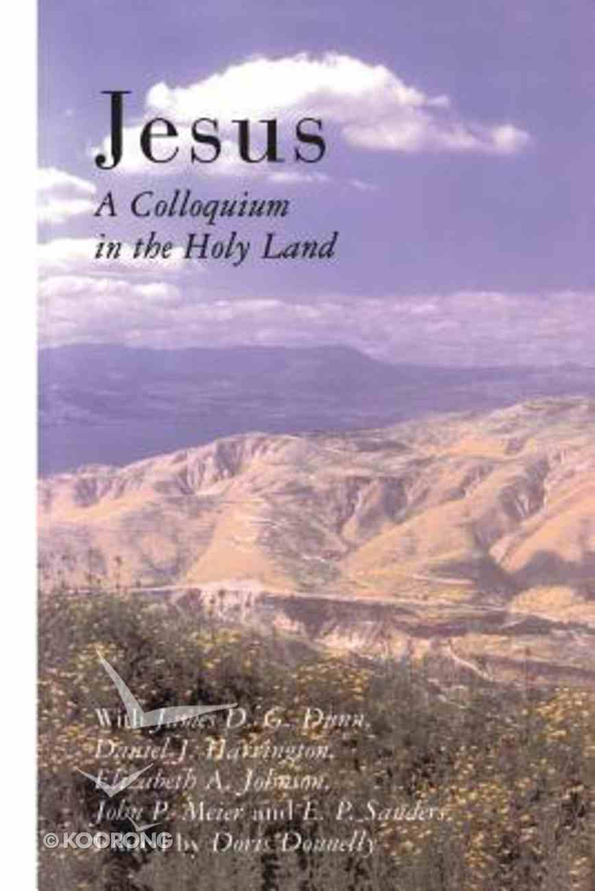 Jesus: A Colloquium in the Holy Land Paperback