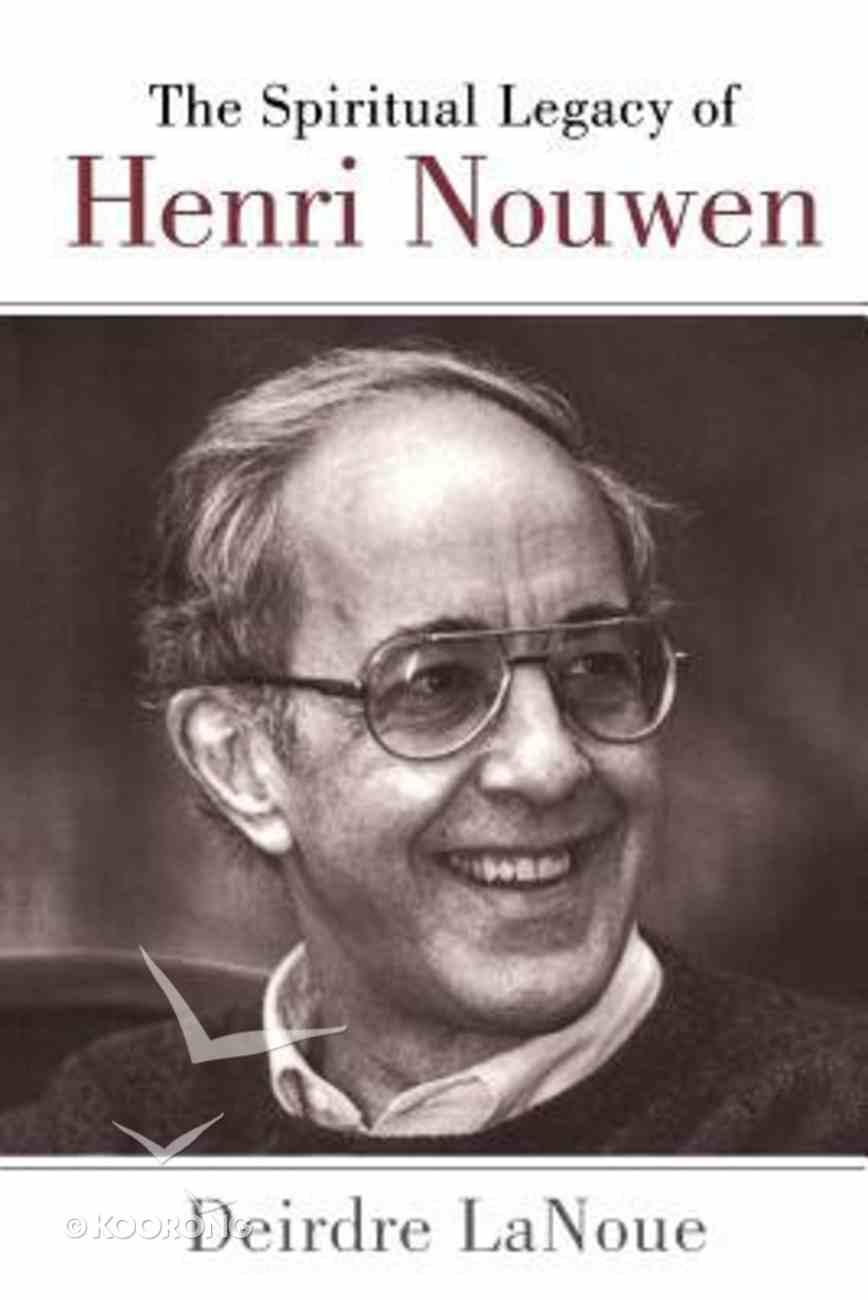 The Spiritual Legacy of Henri Nouwen Paperback
