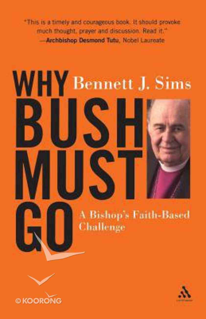 Why Bush Must Go Paperback
