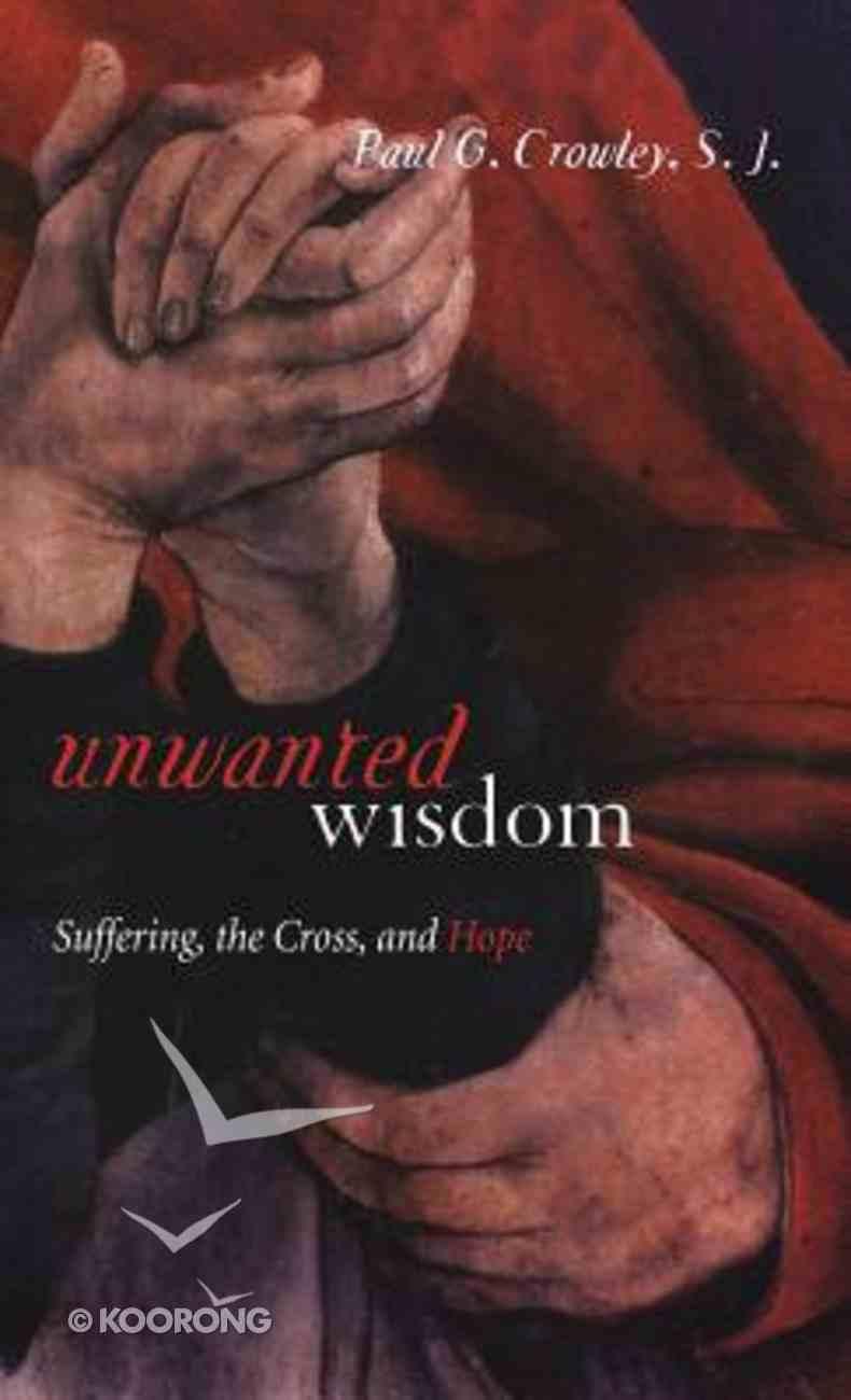 Unwanted Wisdom Hardback