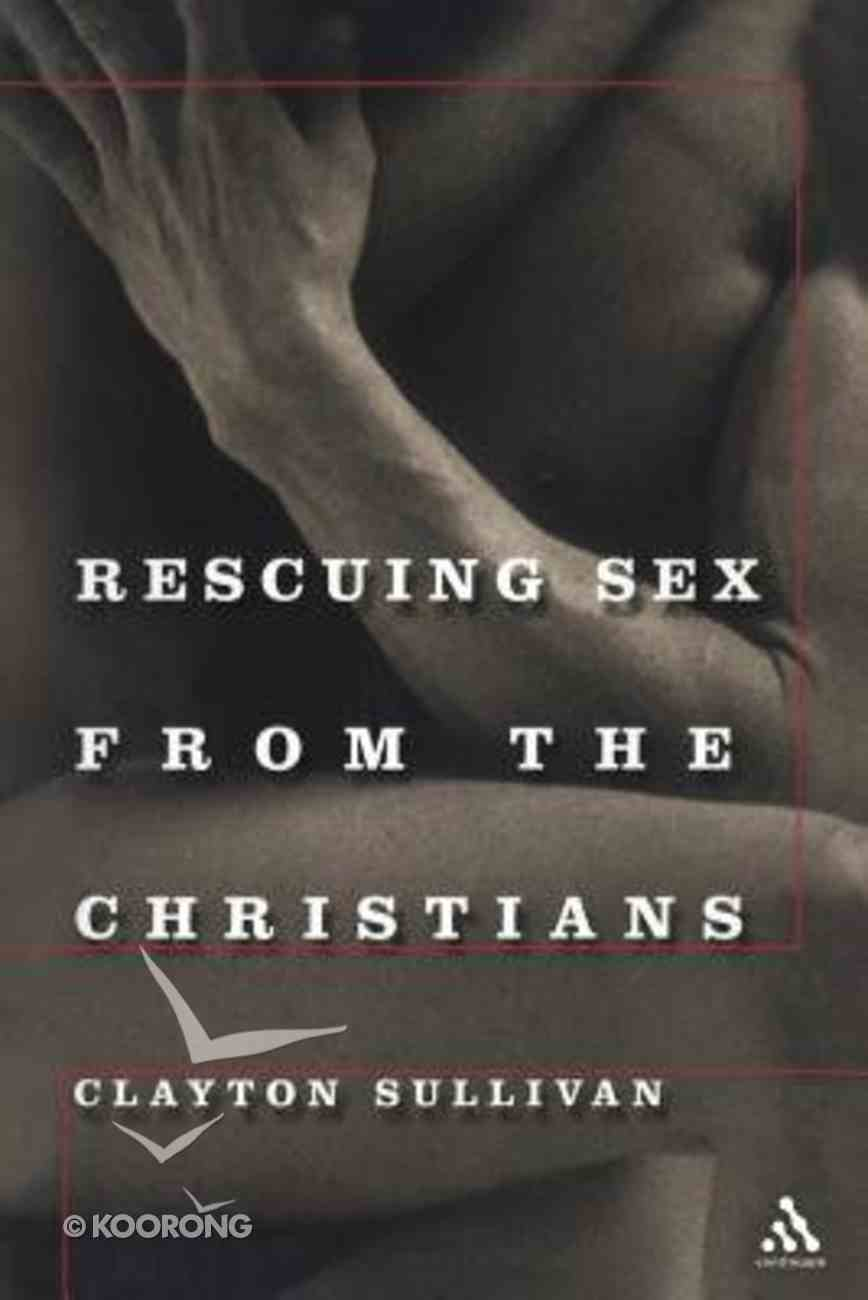 Rescuing Sex From the Christians Paperback