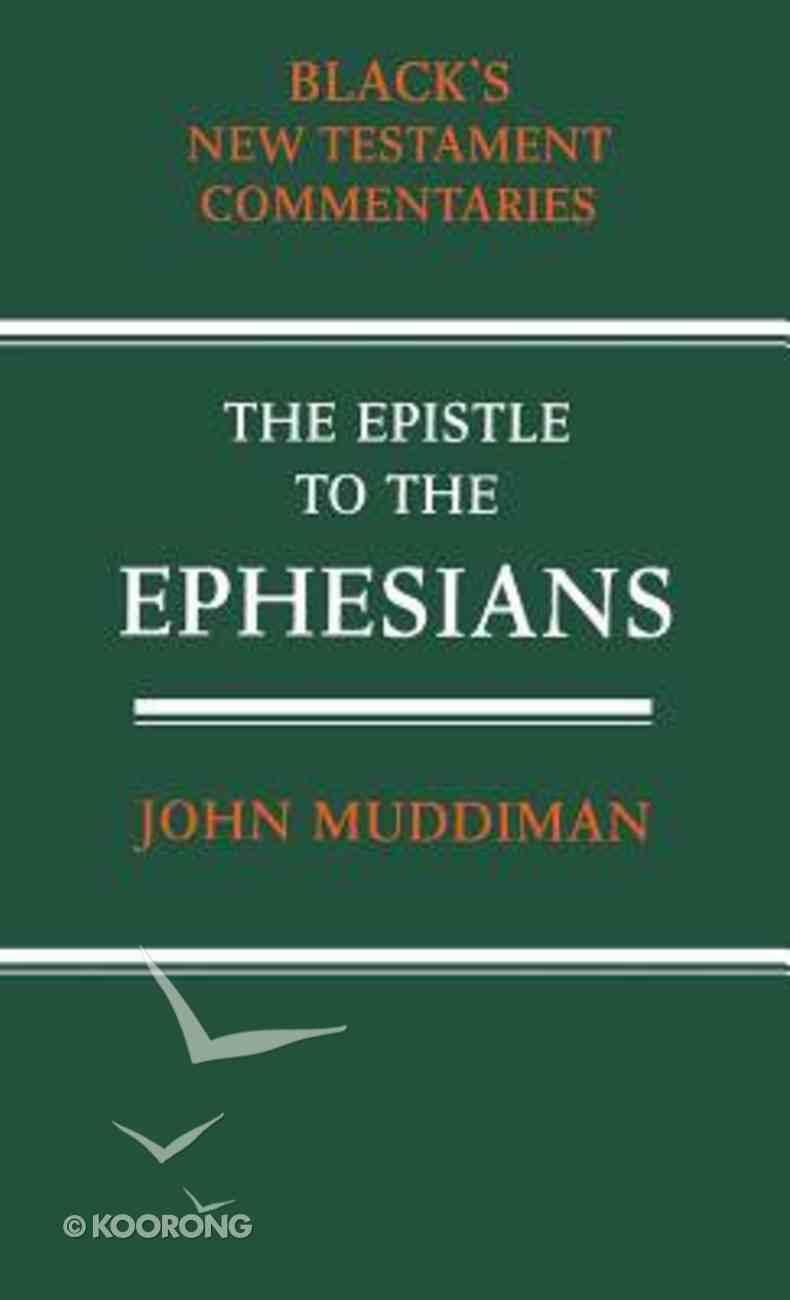 The Epistle to the Ephesians (Black's New Testament Commentary Series) Hardback