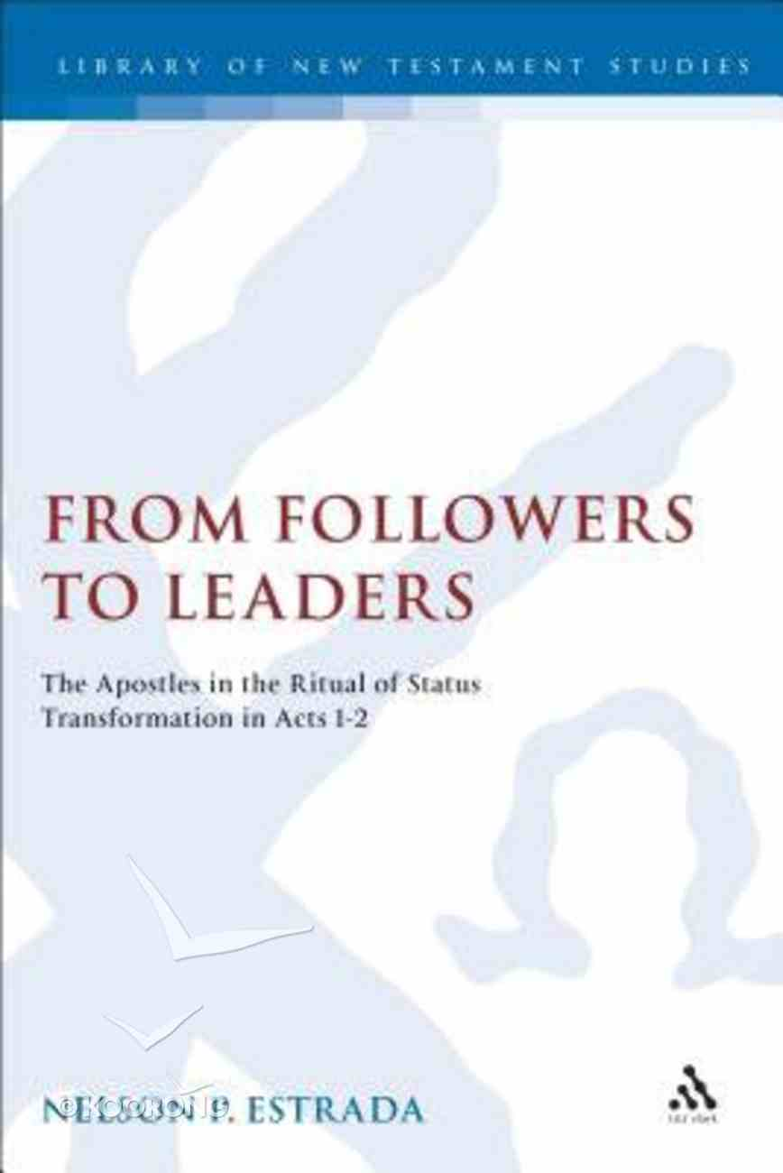 From Followers to Leaders (Journal For The Study Of The New Testament Supplement Series) Hardback