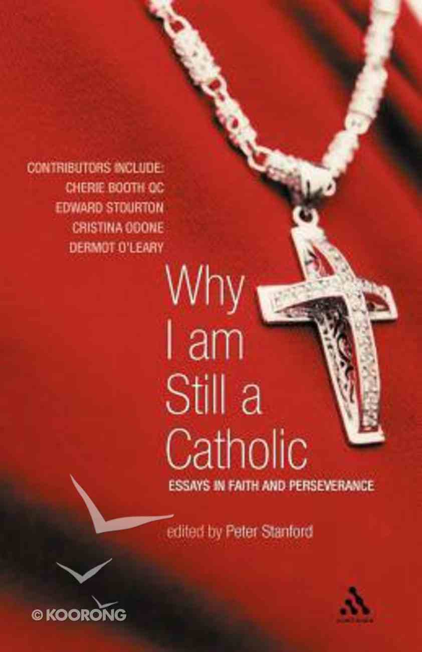 Why I Am Still a Catholic Paperback