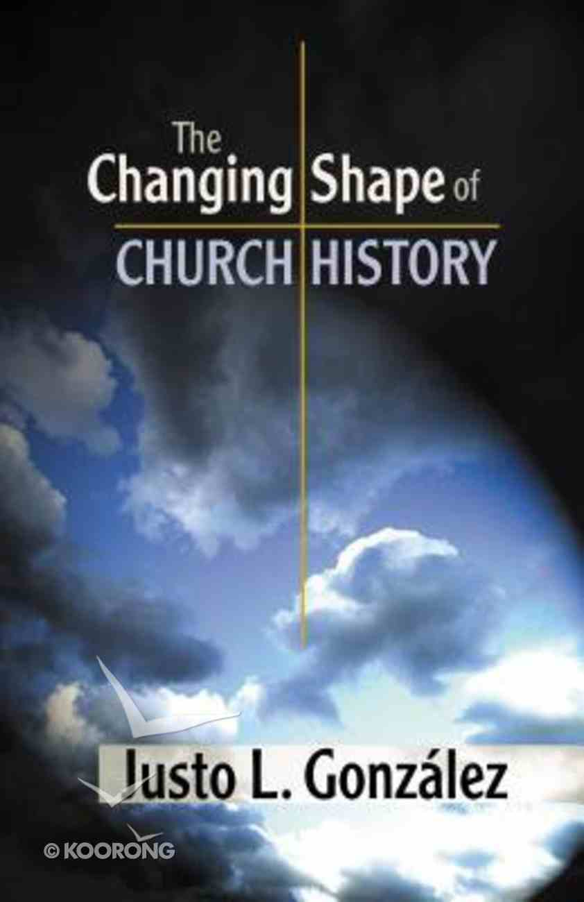 The Changing Shape of Church History Paperback