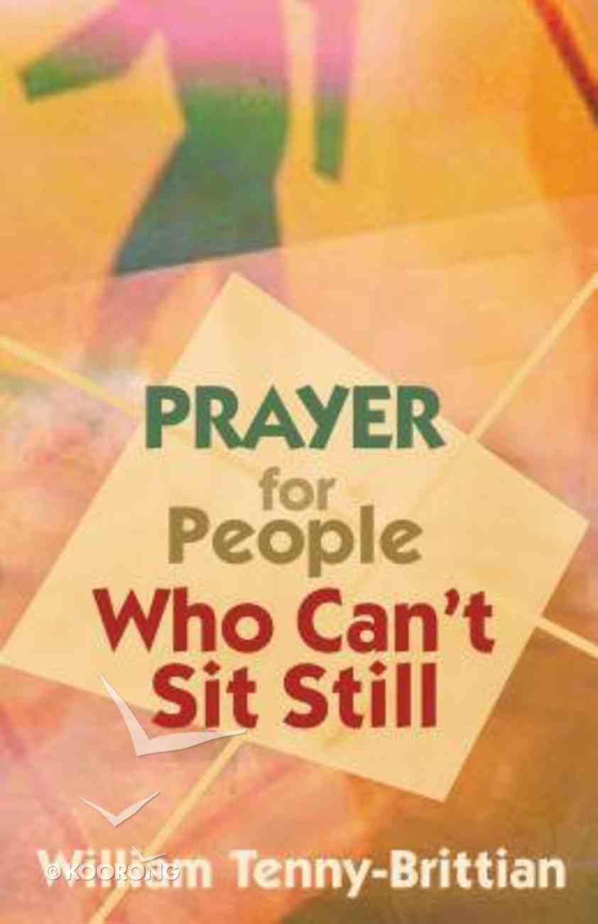 Prayer For People Who Can't Sit Still Paperback