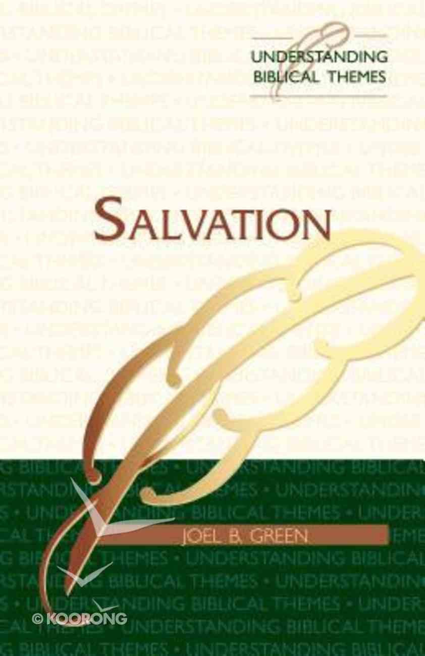 Salvation (Understanding Biblical Themes Series) Paperback