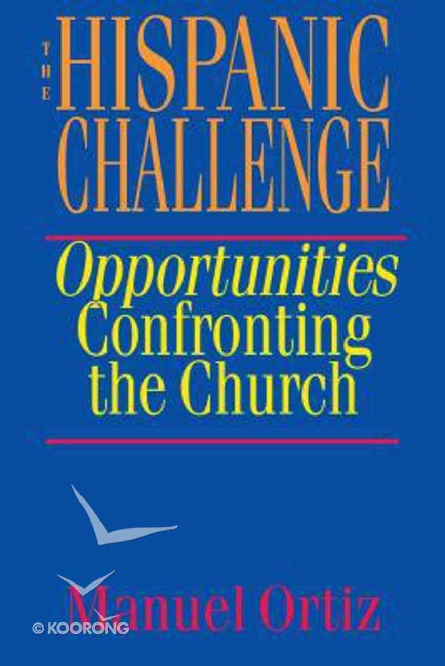 The Hispanic Challenge: Opportunities Confronting the Church Paperback