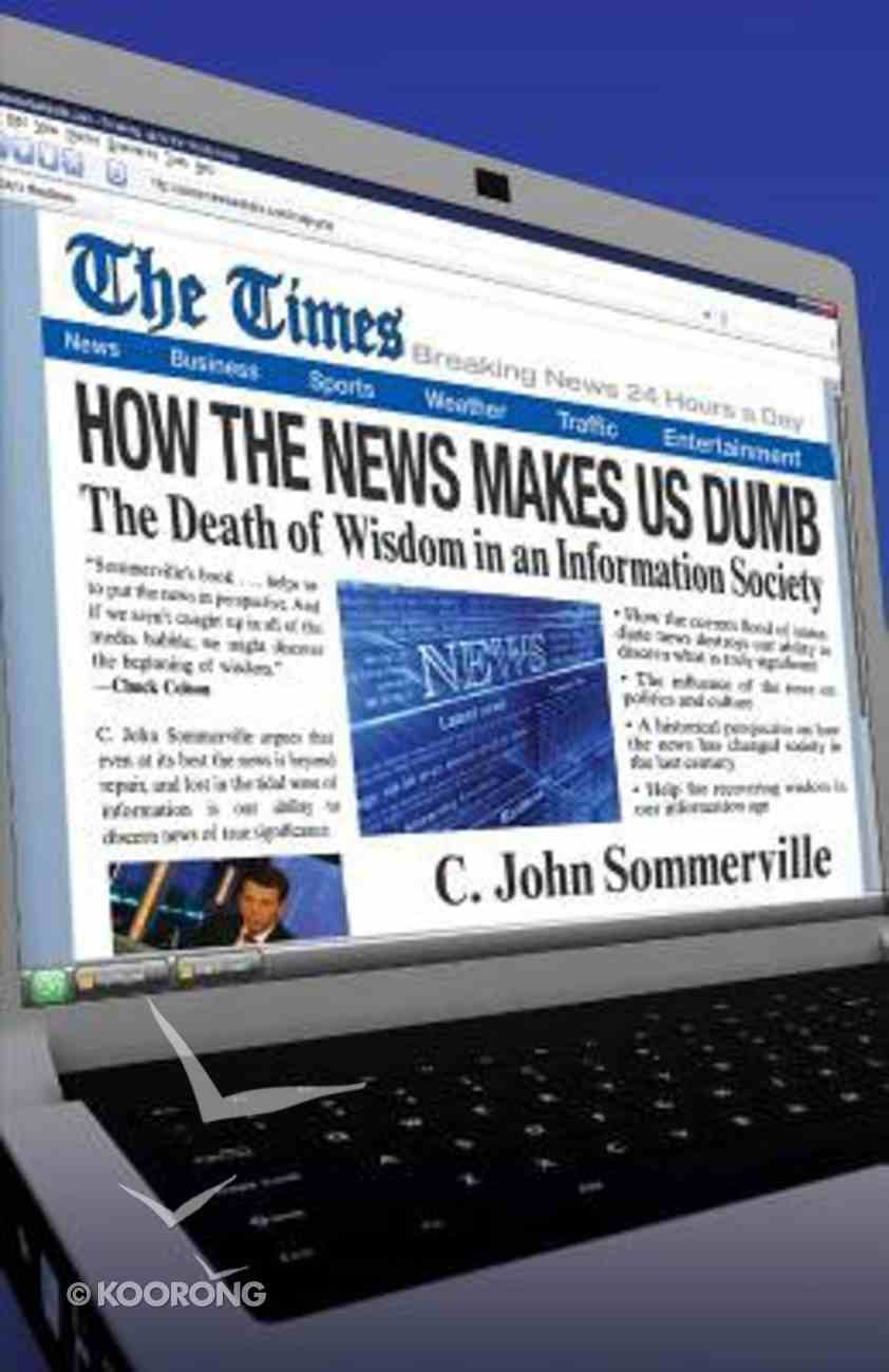 How the News Makes Us Dumb Paperback