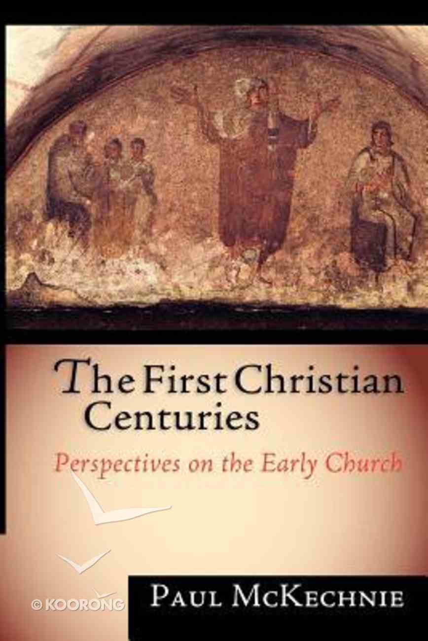 The First Christian Centuries Paperback