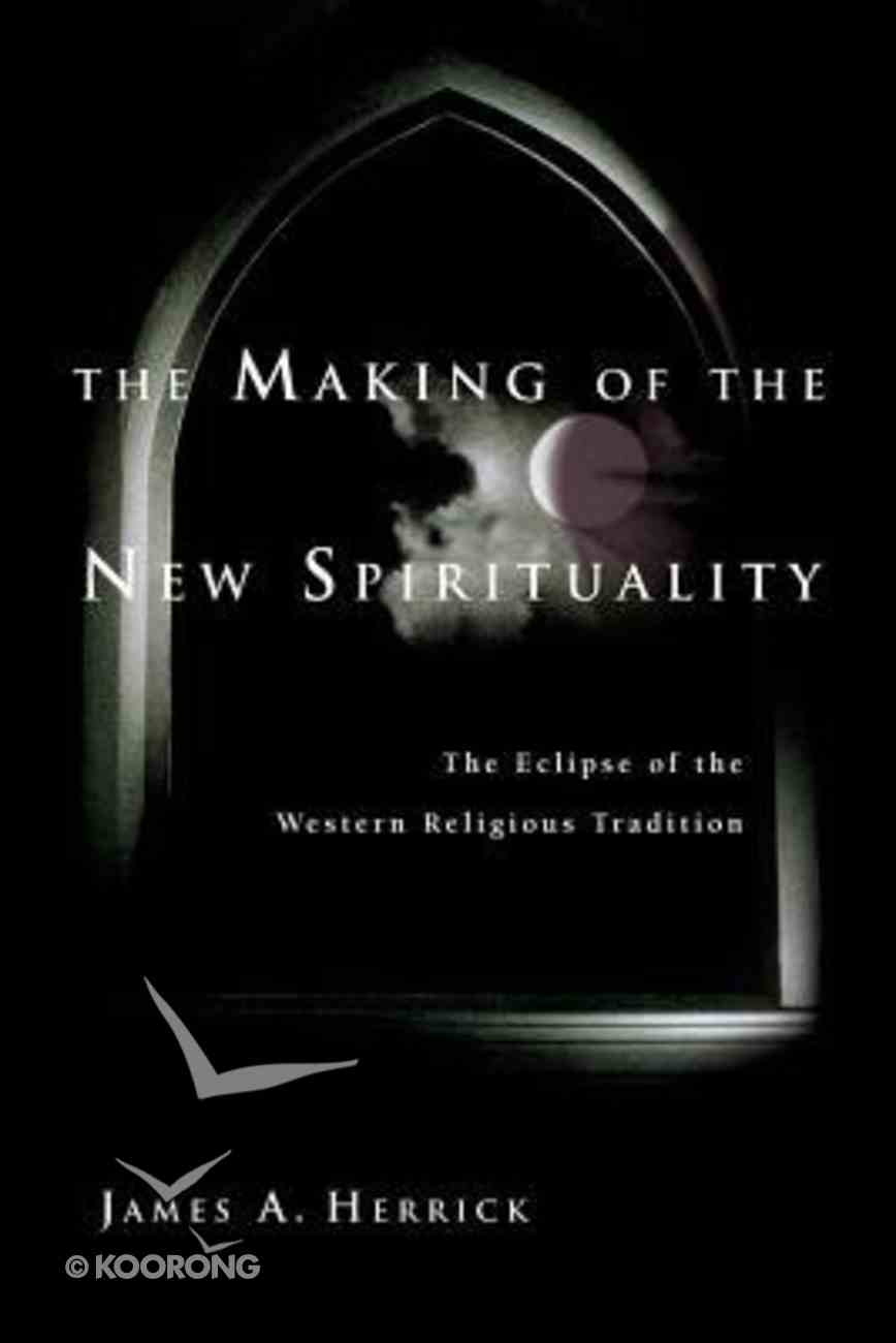 The Making of the New Spirituality Paperback
