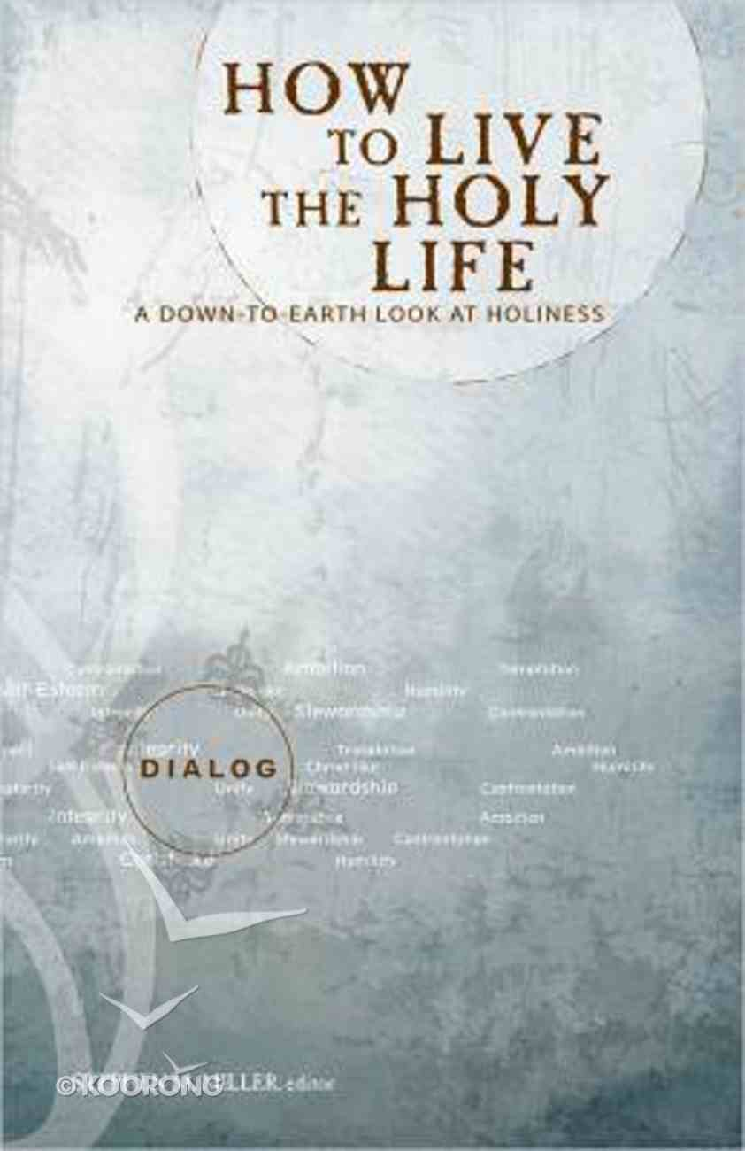 How to Live the Holy Life (Dialog Study Series) Paperback