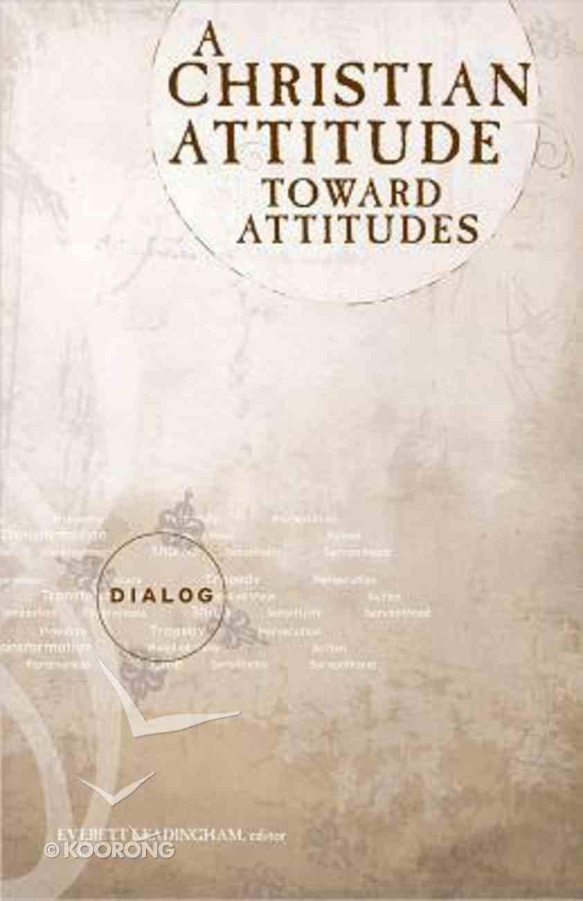 A Christian Attitude Toward Attitudes (Dialog Study Series) Paperback