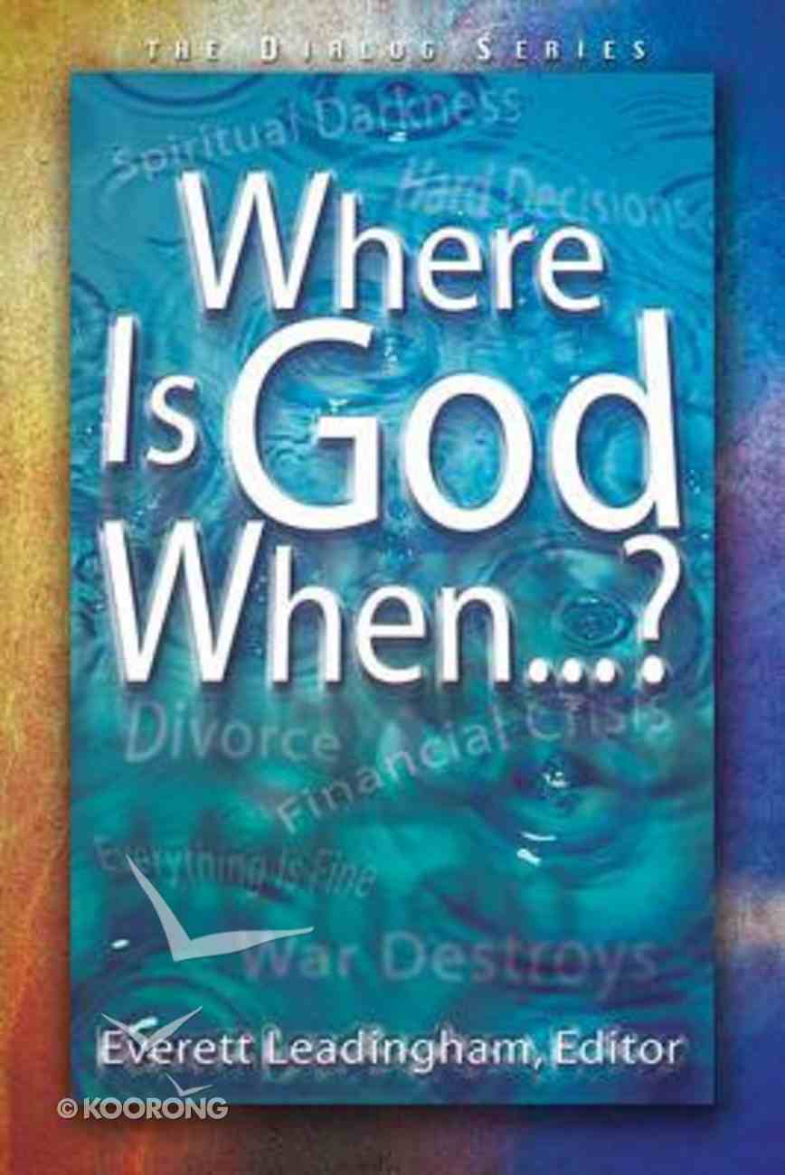 Where is God When...? (Leaders Guide) (Dialog Study Series) Paperback