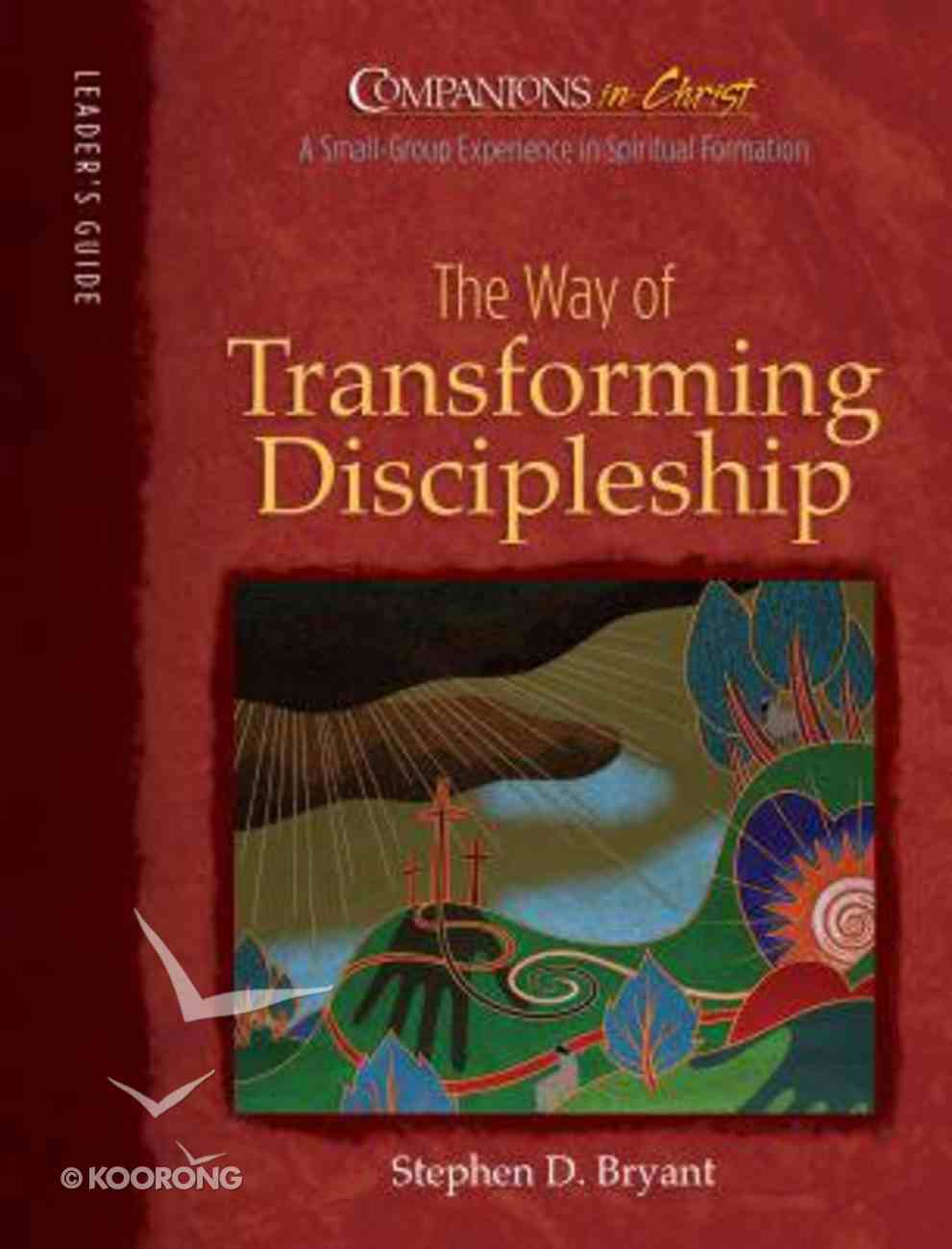 The Way of Transforming Discipleship (Leader Guide) (Companions In Christ Series) Paperback