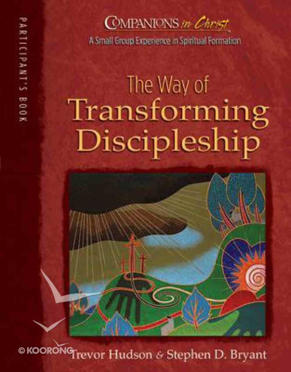 The Way of Transforming Discipleship (Participant Book) (Companions In Christ Series) Paperback