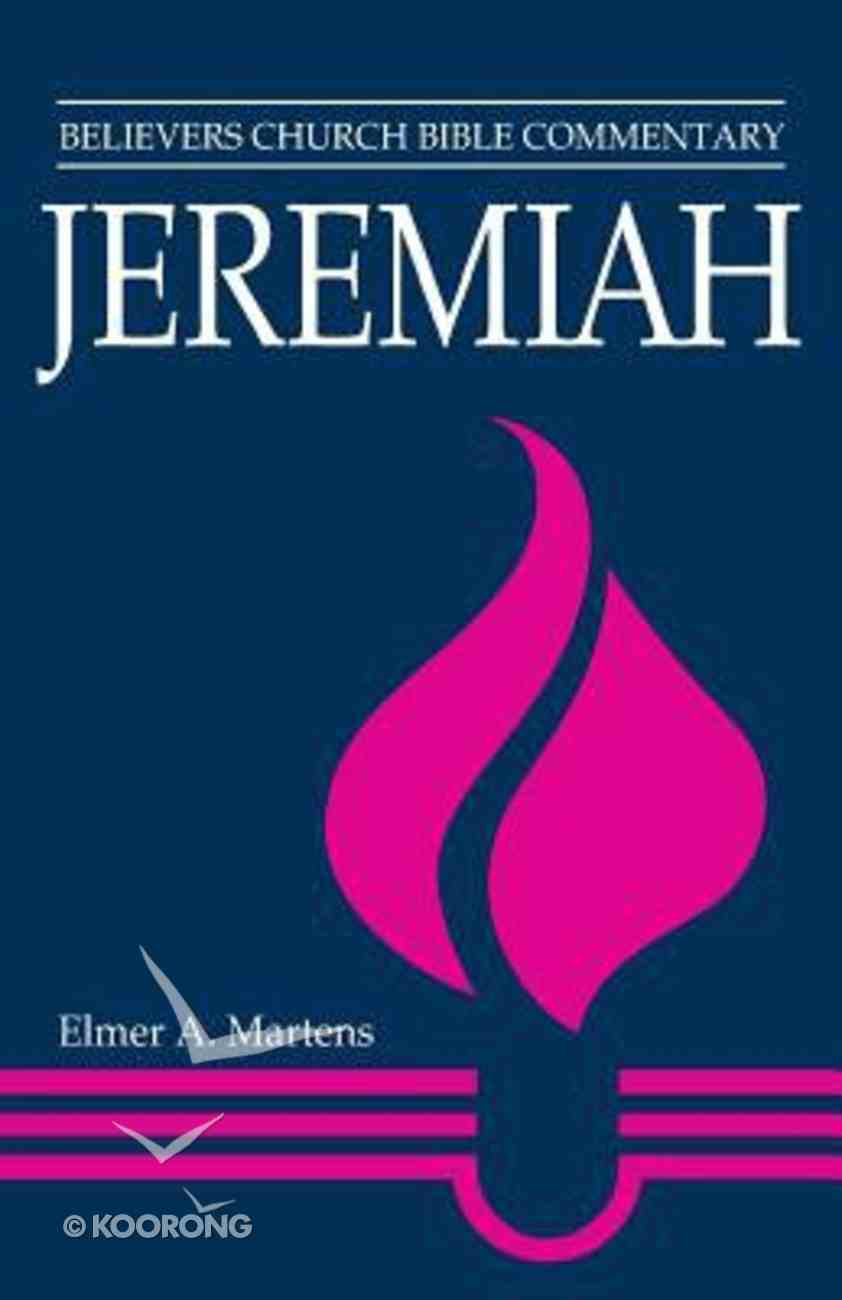 Jeremiah (Believer's Church Bible Commentary Series) Paperback