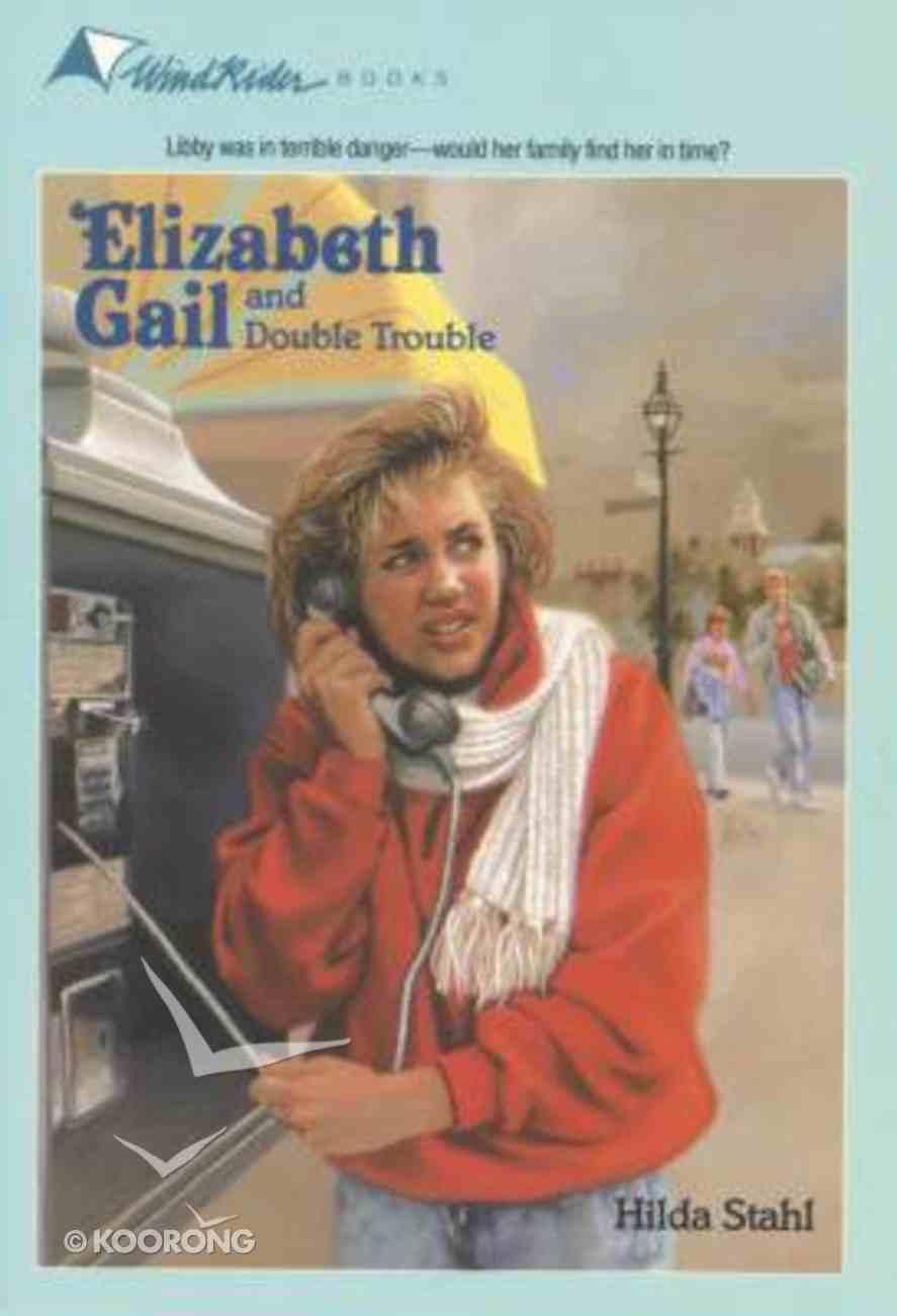 Double Trouble (#11 in Elizabeth Gail Series) Paperback