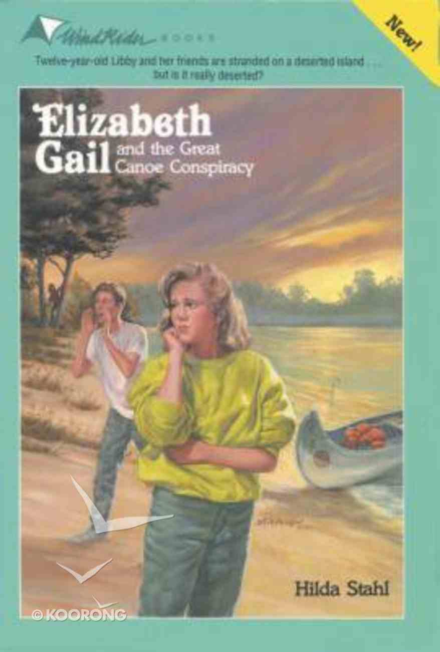 The Great Canoe Conspiracy (#19 in Elizabeth Gail Series) Paperback