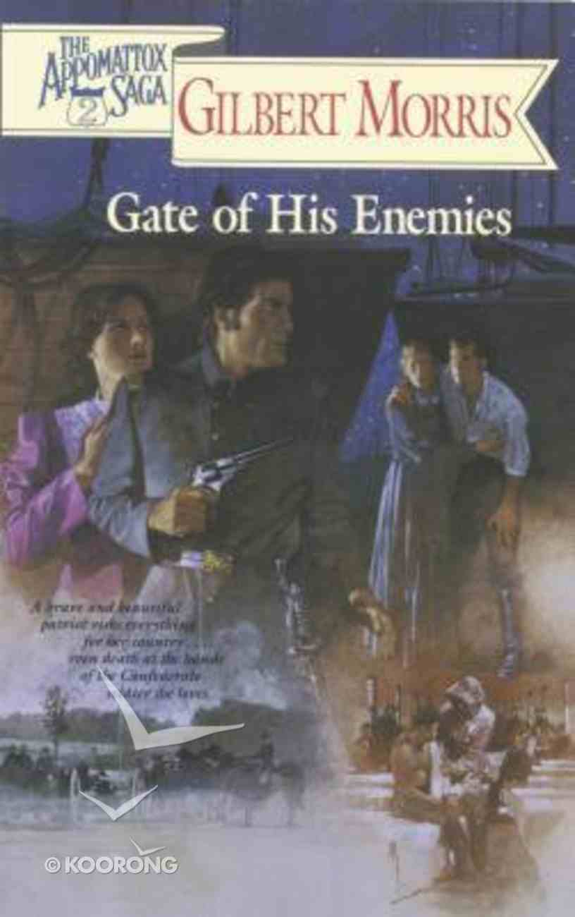 Gate of His Enemies (#02 in Appomattox Saga Series) Paperback