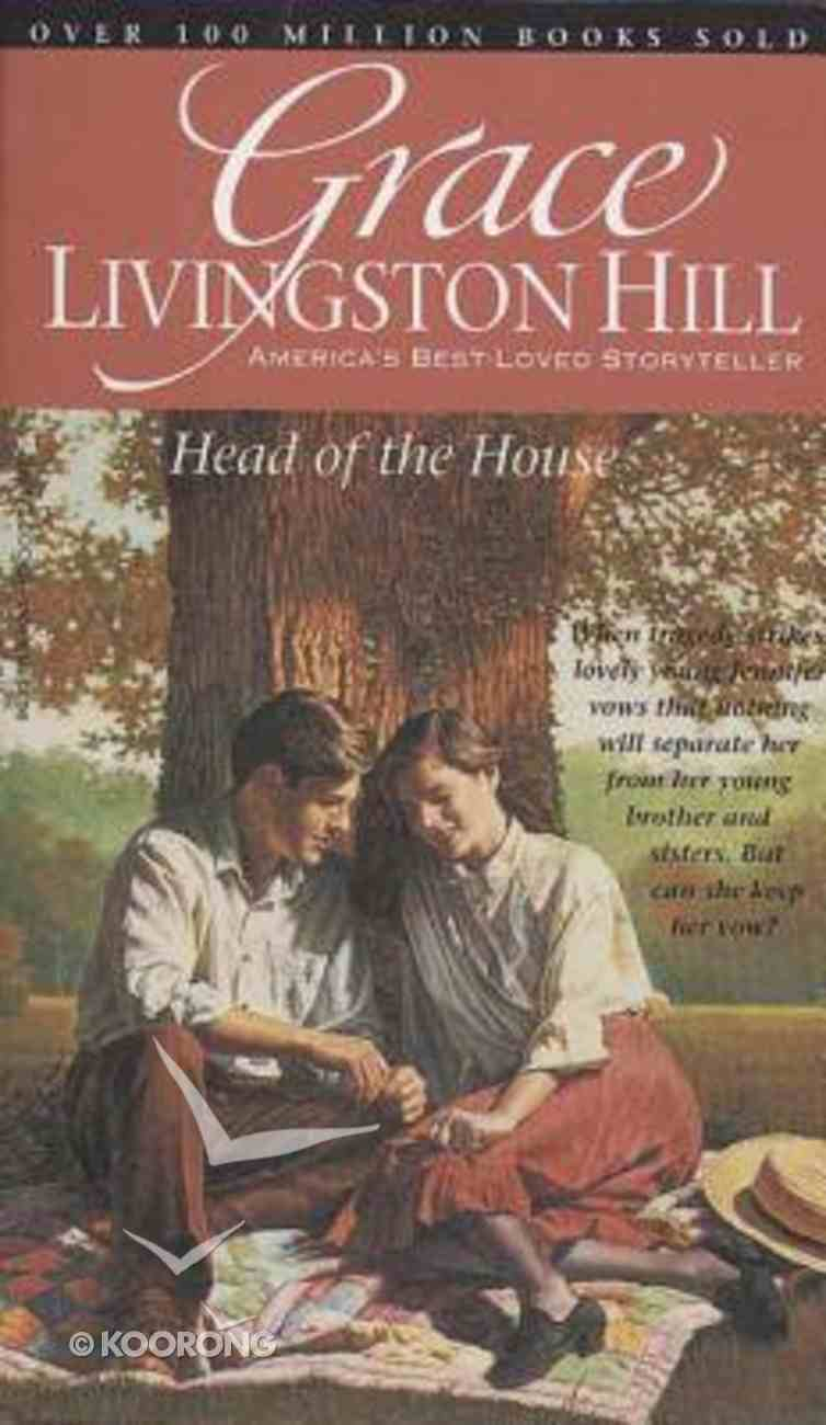 Head of the House (#12 in Grace Livingston Hill Series) Paperback