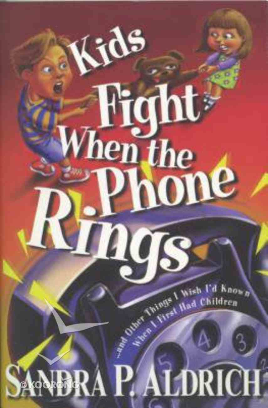 Kids Fight When the Phone Rings Paperback