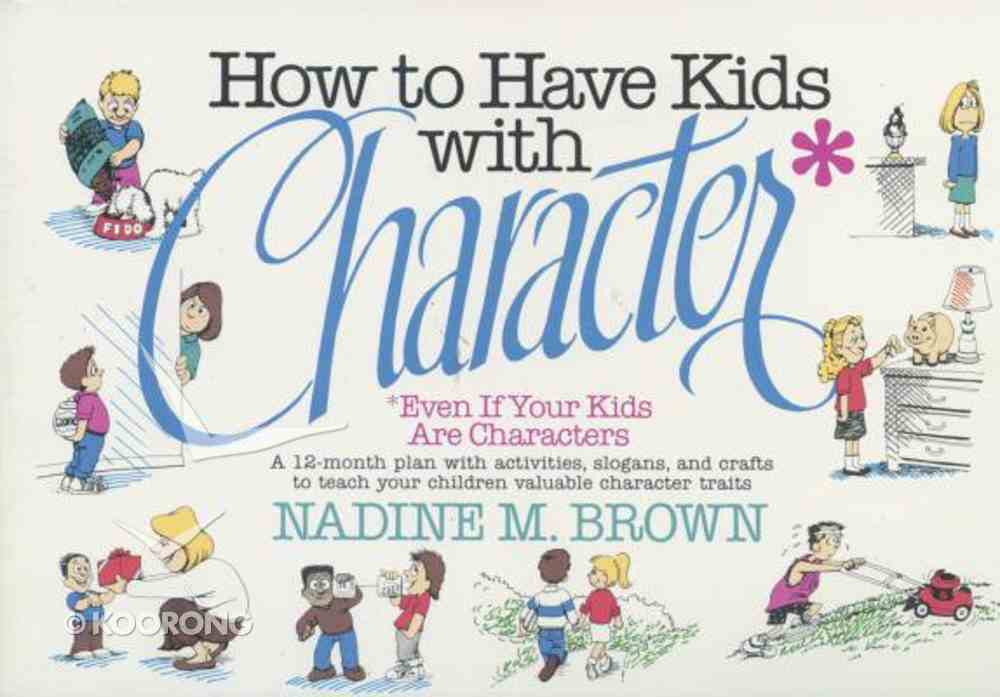 How to Have Kids With Character Paperback