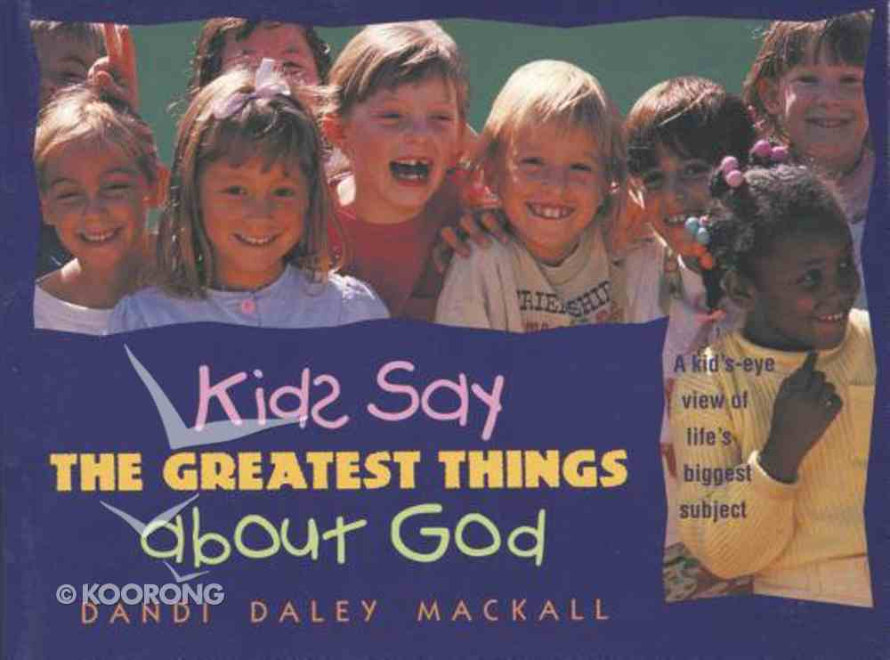 Kids Say the Greatest Things About God Paperback