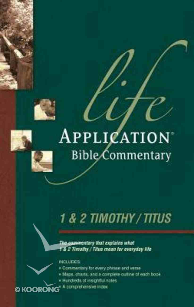 1 & 2 Timothy and Titus (Life Application Bible Commentary Series) Paperback