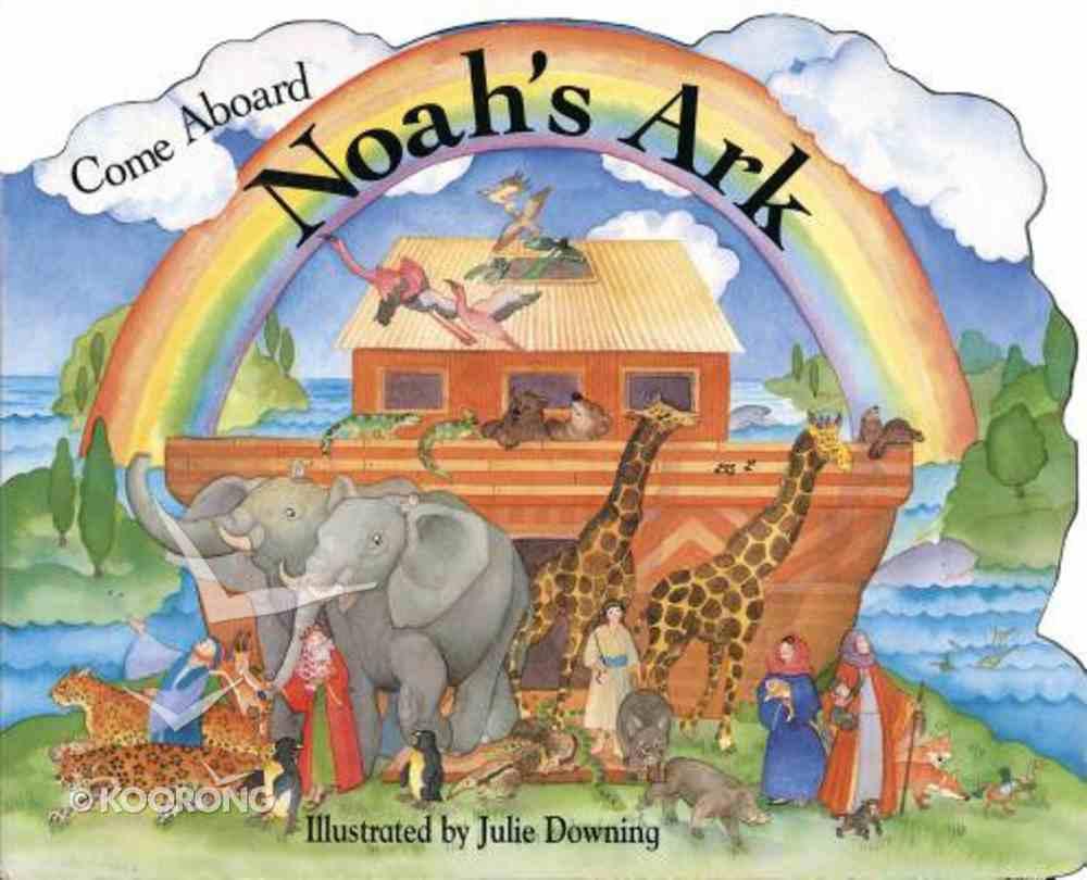 Come Aboard Noah's Ark Board Book