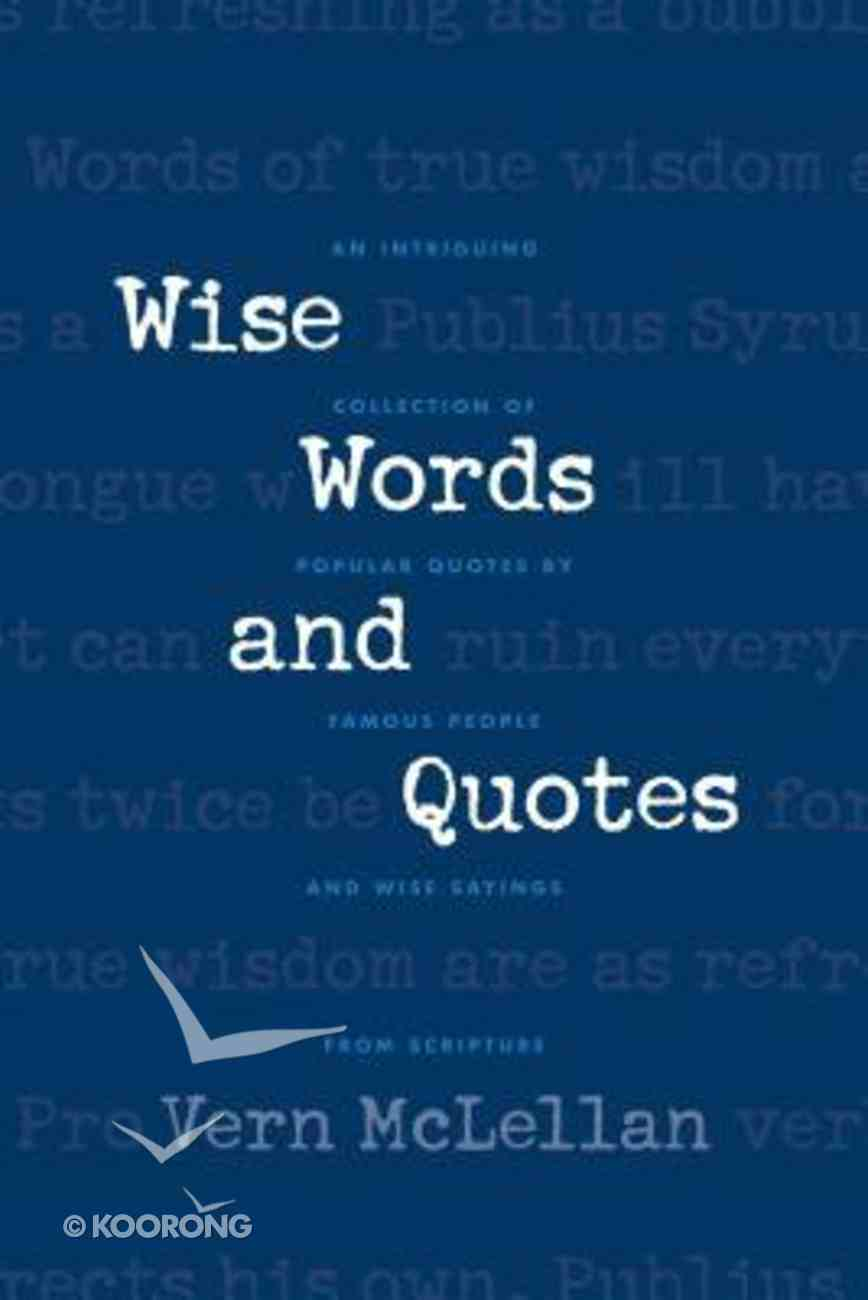 Wise Words and Quotes Paperback