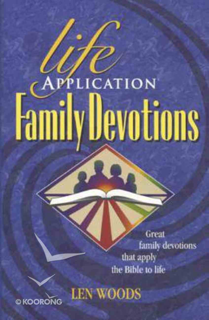 Life Application Family Devotions Paperback