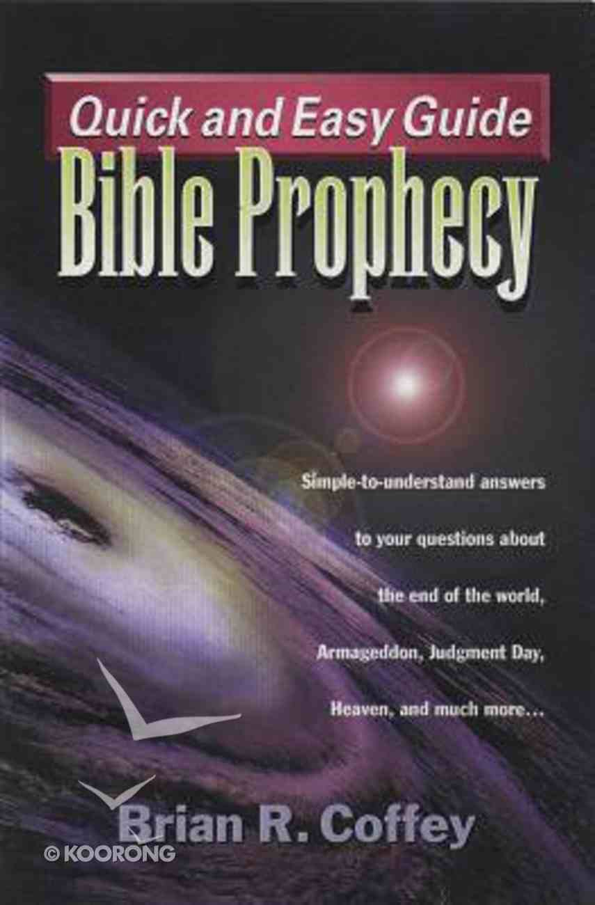 Quick & Easy Guide: Bible Prophecy Paperback