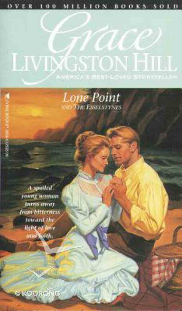 Lone Point and the Esselstynes (#99 in Grace Livingston Hill Series) Paperback