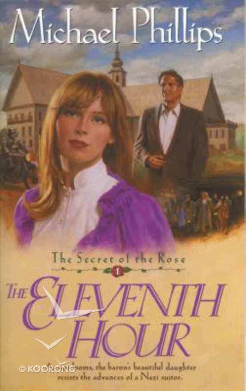 The Eleventh Hour (#01 in Secret Of The Rose Series) Paperback