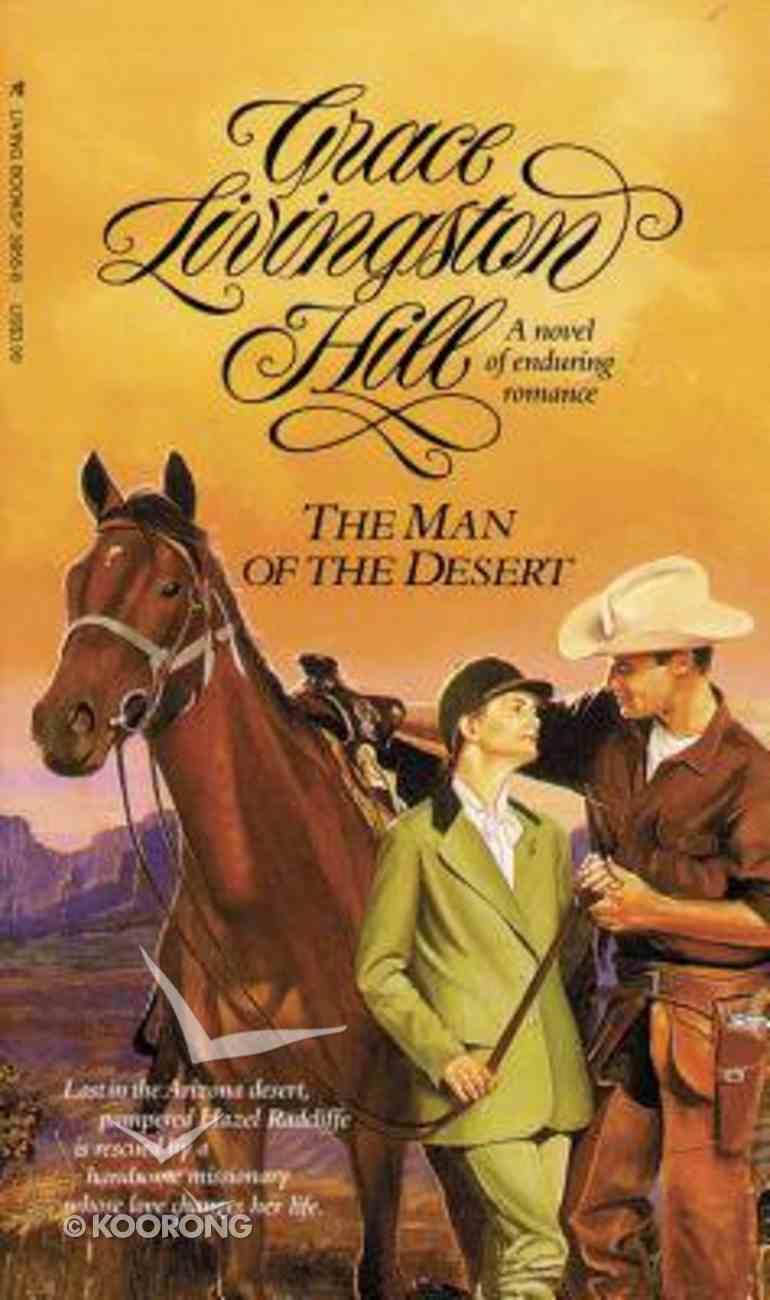 The Man of the Desert (#63 in Grace Livingston Hill Series) Paperback