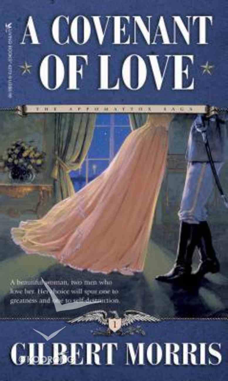 A Covenant of Love (#01 in Appomattox Saga Series) Mass Market