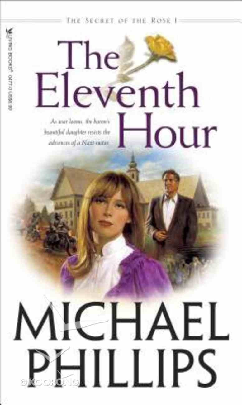 The Eleventh Hour (#01 in Secret Of The Rose Series) Mass Market