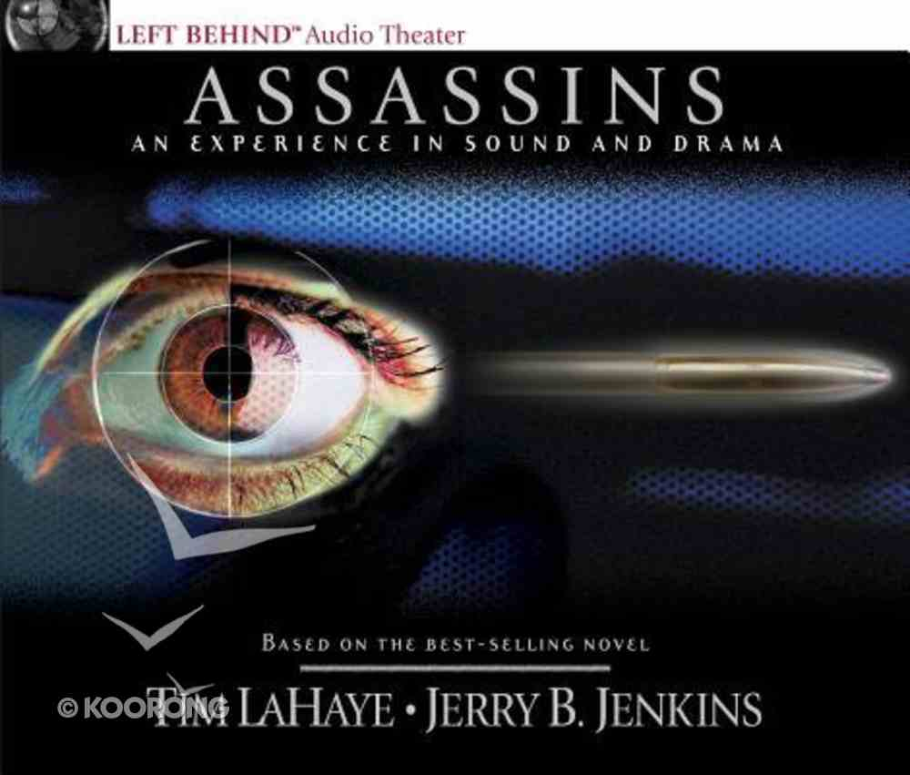 Assassins An Experience in Sound and Drama (#06 in Left Behind Audio Series) CD