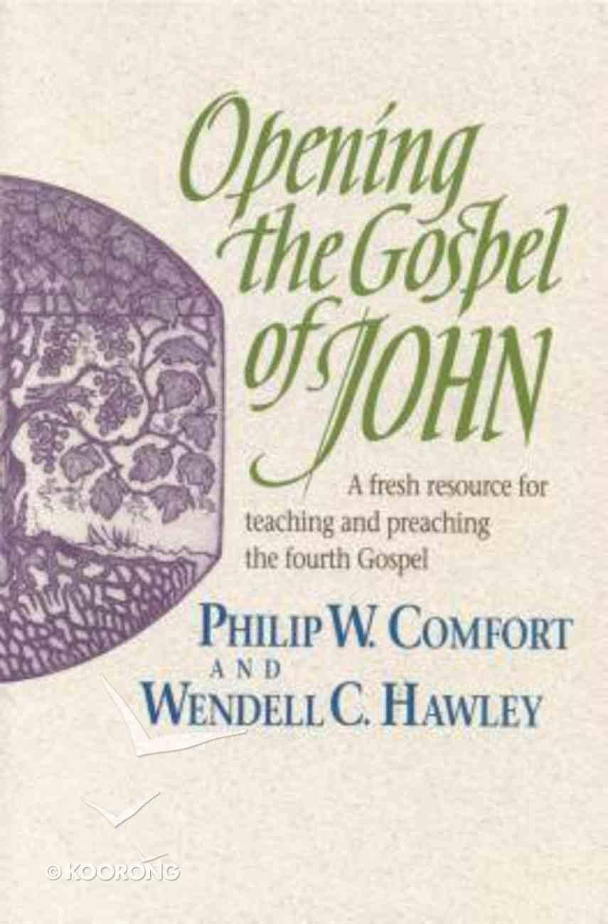 Opening the Gospel of John Paperback