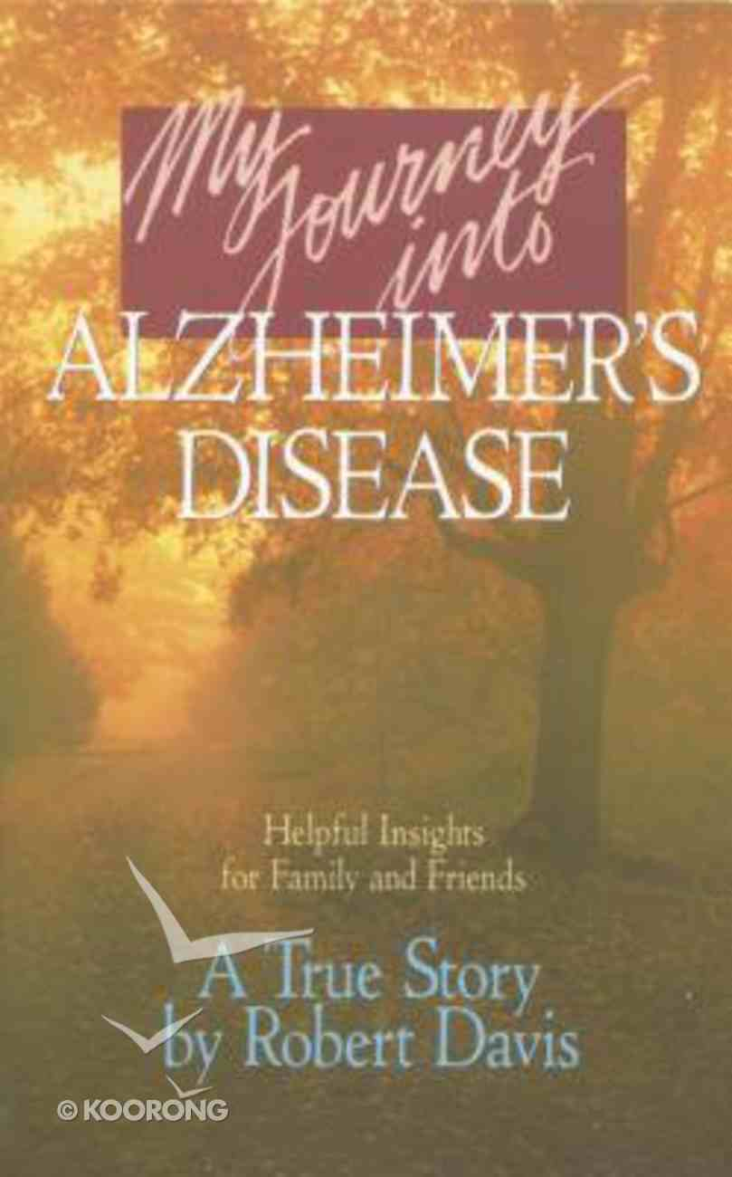 My Journey Into Alzheimer's Disease Paperback