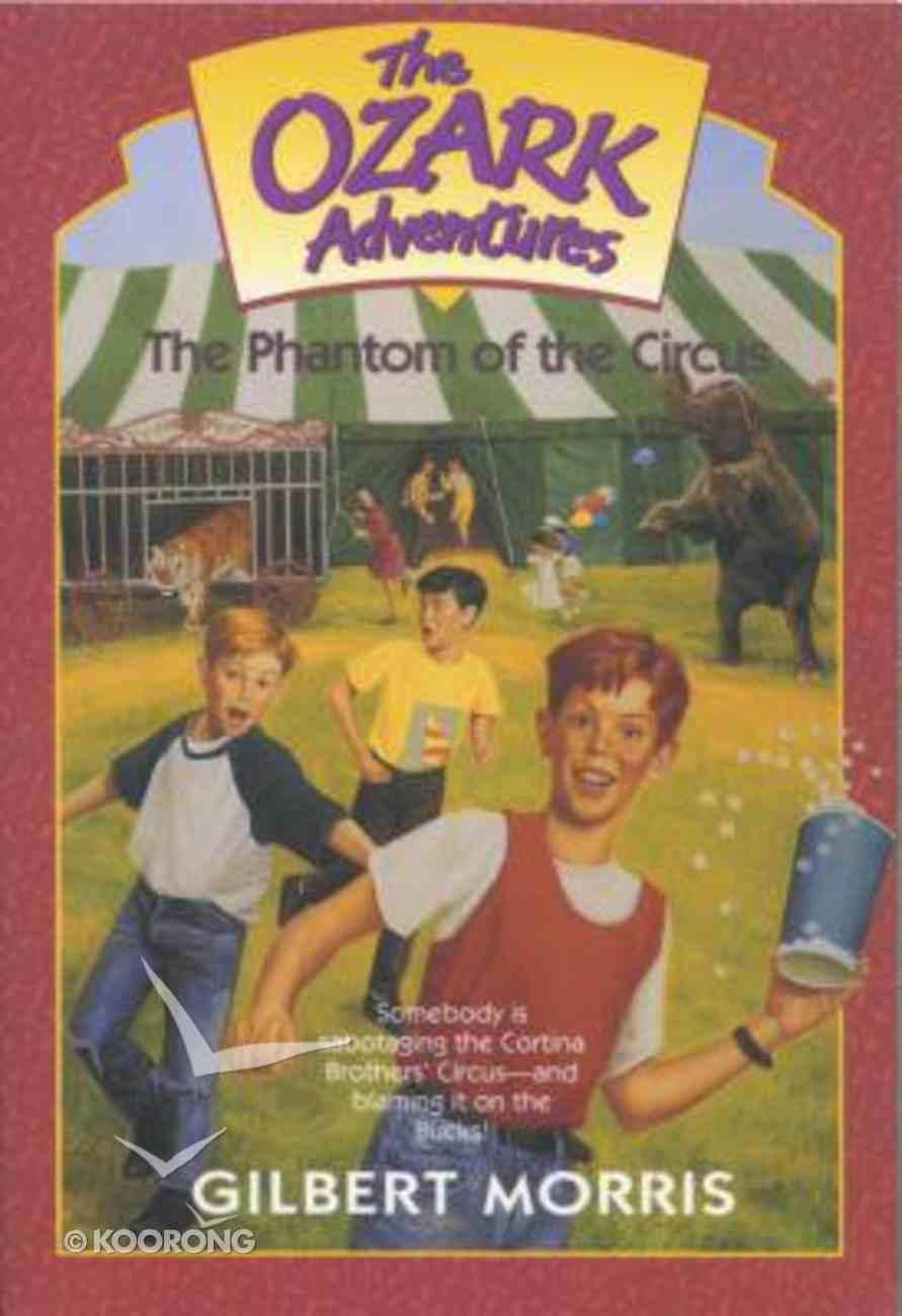 Phantom of the Circus (#03 in Ozark Adventures Series) Paperback