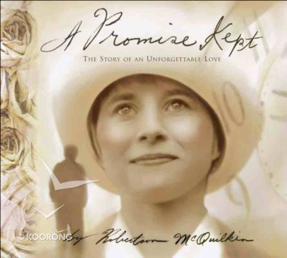 A Promise Kept: A Story of Unforgetable Love Hardback