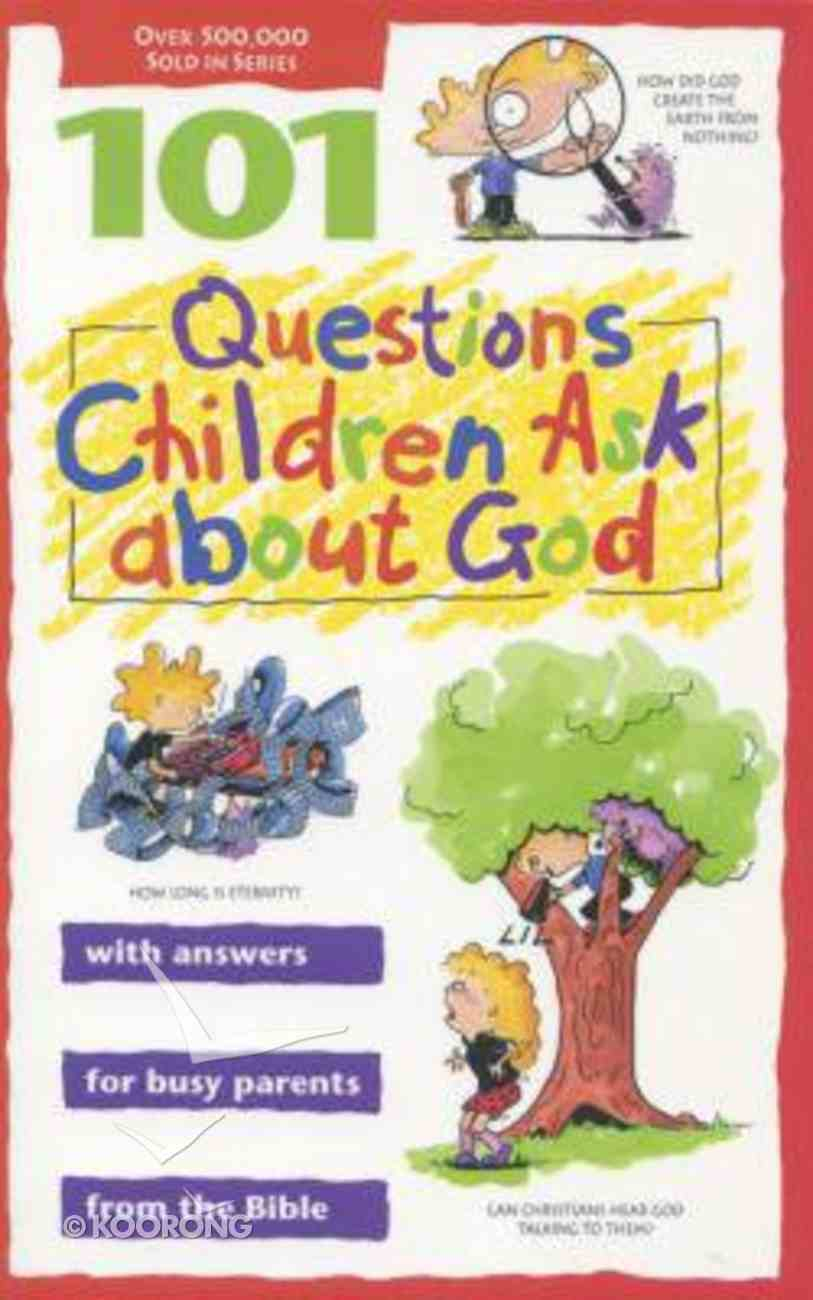 101 Questions Children Ask About God Paperback