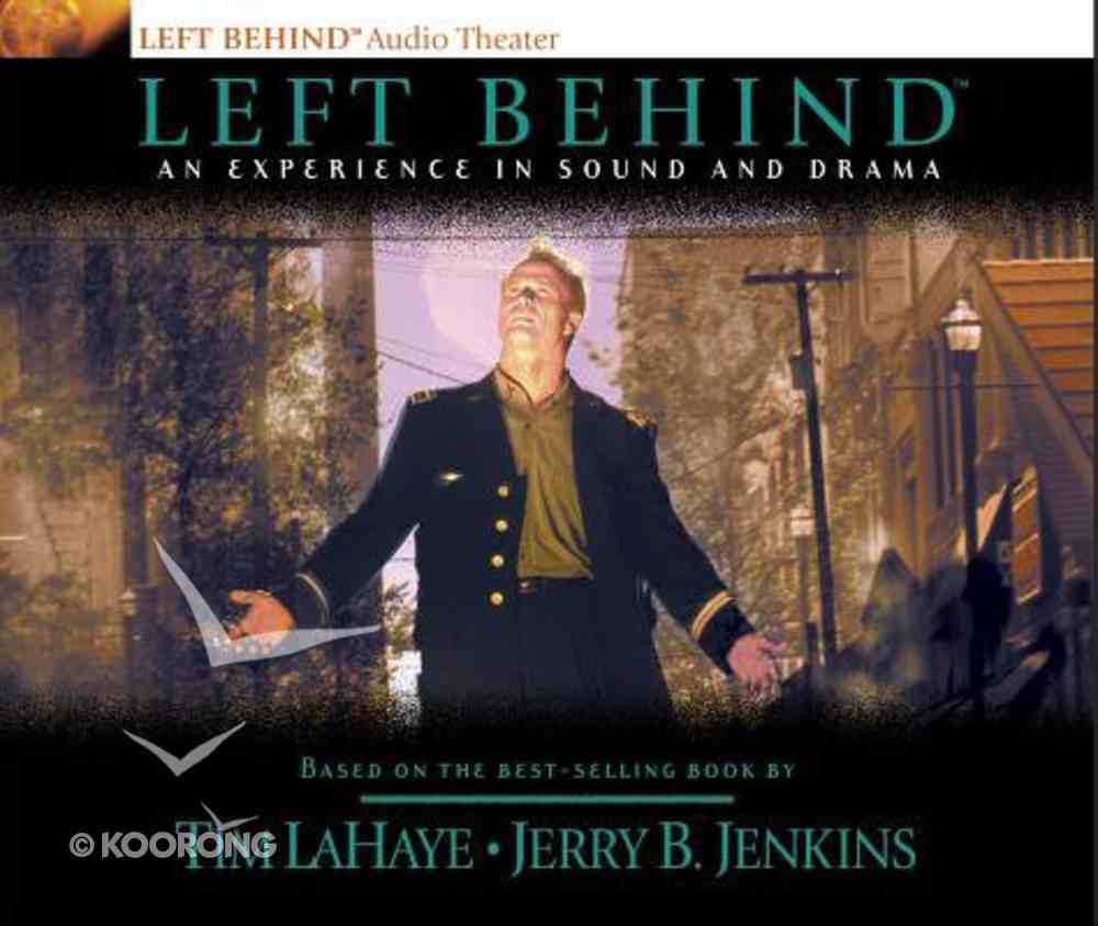 Left Behind An Experience in Sound and Drama (#01 in Left Behind Audio Series) CD