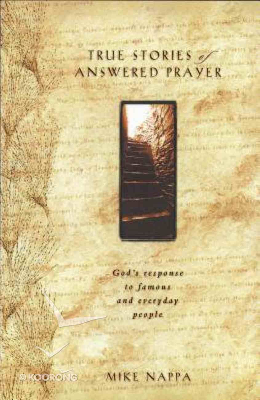 True Stories of Answered Prayer Hardback