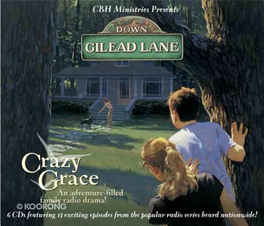 Crazy Grace (#01 in Down Gilead Lane Audio Series) CD